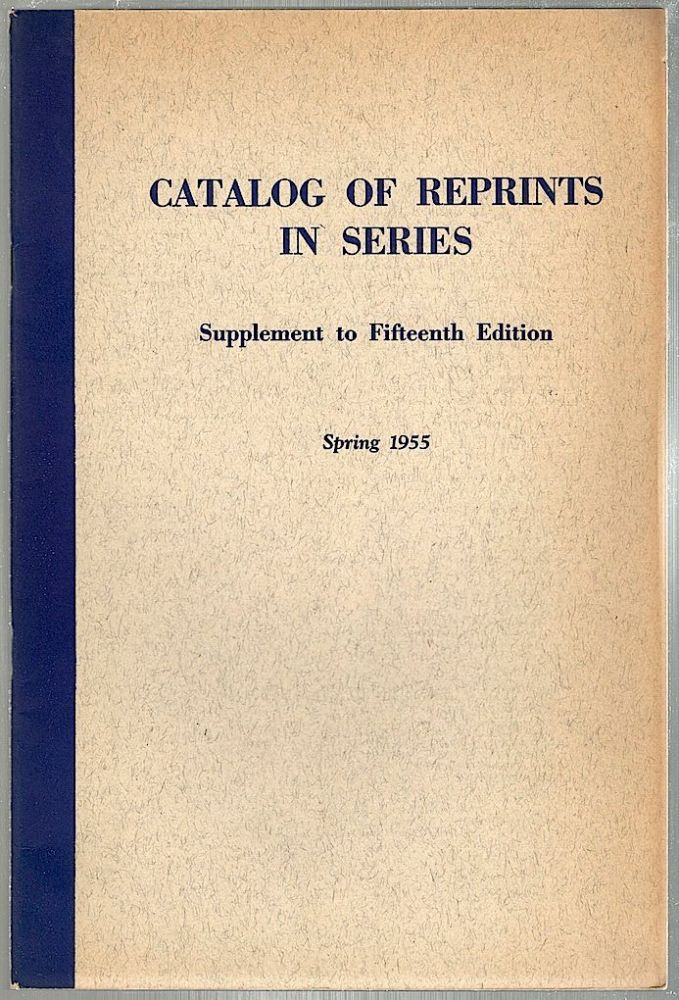 Catalog of Reprints in Series; Supplement to Fifteenth Edition. Robert M. Orton.