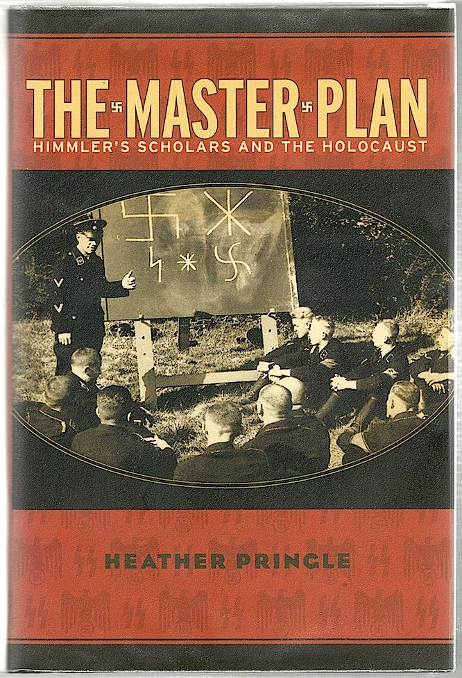 Master Plan; Himmler's Scholars and the Holocaust. Heather Pringle.