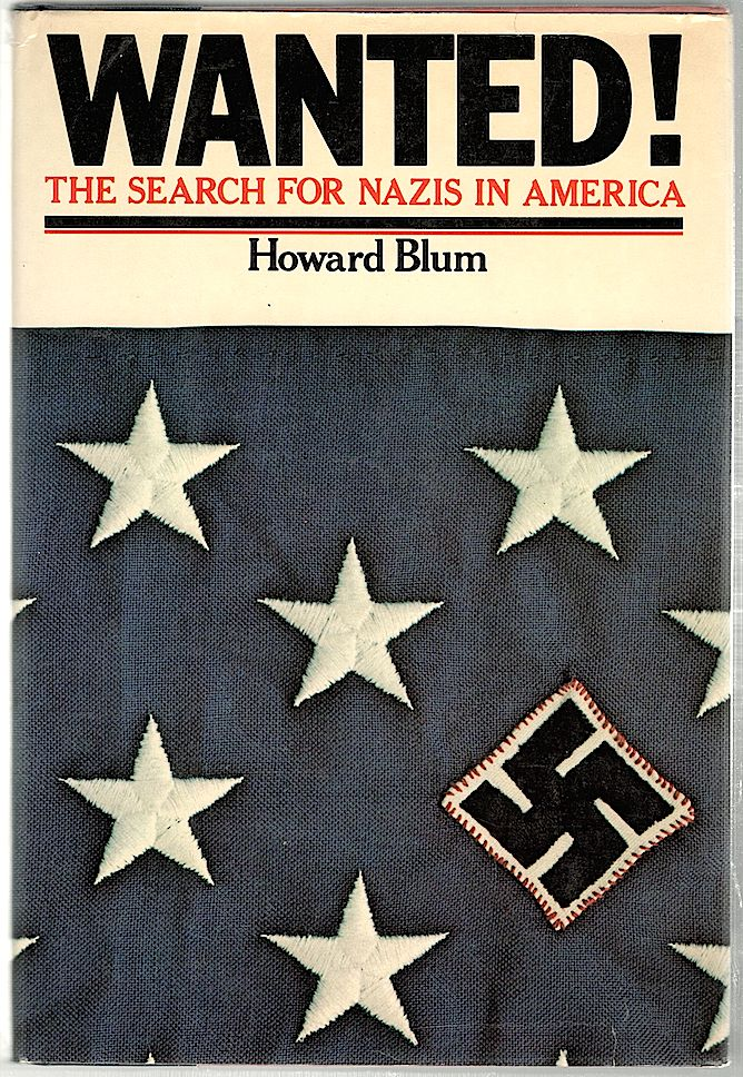 Wanted; The Search for Nazis in America. Howard Blum.