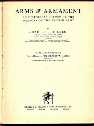 Arms & Armament; An Historical Survey of the Weapons of the British Arny. Charles Ffoulkes