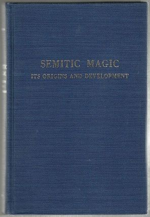 Semitic Magic; Its Origins and Development. R. Campbell Thompson.