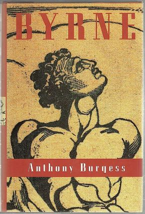 Byrne; A Novel. Anthony Burgess