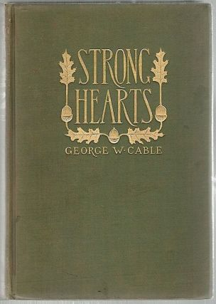 Strong Hearts. George W. Cable.