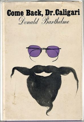 Come Back, Dr. Caligari. Donald Barthelme.