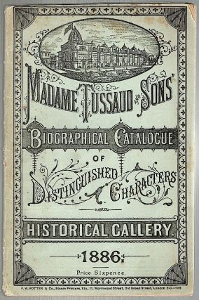 Madame Tussaud & Sons' Exhibition Catalogue. Tussaud, Madame Sons.