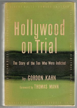 Hollywood on Trial; The Story of the Ten Who Were Indicted. Gordon Kahn