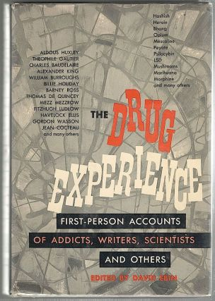 Drug Experience; First-Person Accounts of Addicts, Writers, Scientists and Others. David Ebin