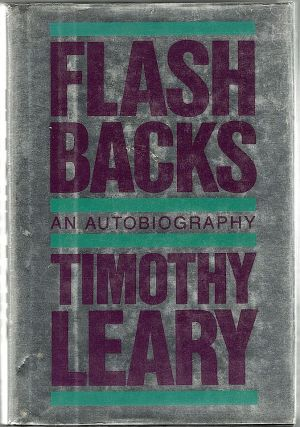 Flashbacks; An Autobiography. Timothy Leary