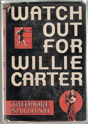 Watch Out for Willie Carter. Theodore Naidish.