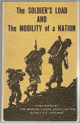 Soldier's Load and the Mobility of a Nation. Colonel S. L. A. Marshall.