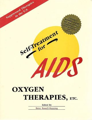 Self-Treatment for Aids; Oxygen Therapies, Etc. Betsy Russell-Manning.