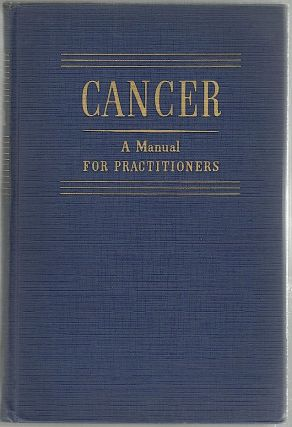 Cancer; A Manuel for Practitioners. Channing C. M. D. Simmons