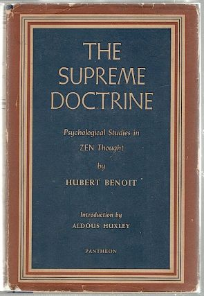 Supreme Doctrine; Psychological Studies in Zen Thought. Hubert Benoit