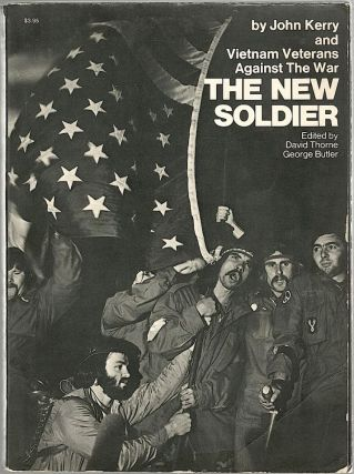 New Soldier. John Kerry, Vietnam Veterans Against the War.