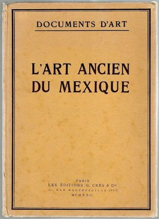 L'Art Ancien du Mexique; Simple Esquisse. Walter Lehmann