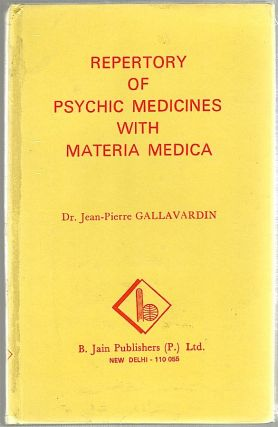 Repertory of Psychic Medicines with Materia Medica. Dr. Jean-Pierre Gallavardin.