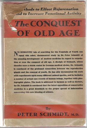 Conquest of Old Age; Methods to Effect Rejuvenation and to Increase Functional Activity. Peter...