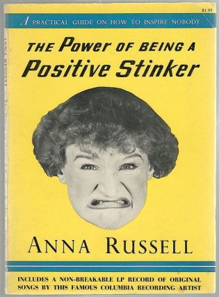 Power of Being a Positive Stinker; A Practical Guide on How to Inspire Nobody. Anna Russell