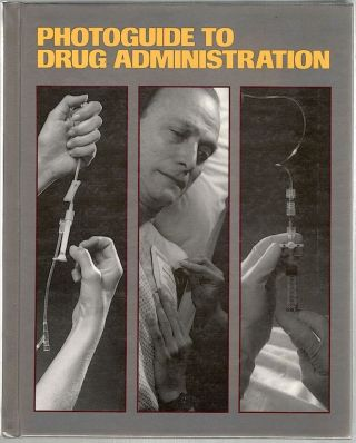 Photoguide to Drug Administration. Leslie Ann Clark