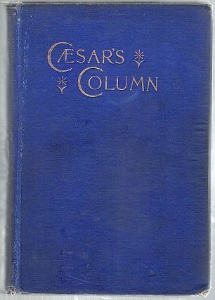 Caesar's Column; A Story of the Twentieth Century. Ignatius Donnelly