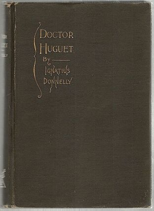 Doctor Huguet; A Novel. Ignatius Donnelly
