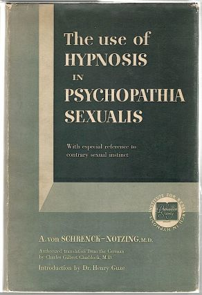 Use of Hypnosis in Psychopathia Sexualis; With Especial Reference to Contrary Sexual Instinct....