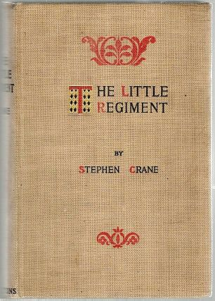 Little Regiment; And Other Episodes of the American Civil War. Stephen Crane.