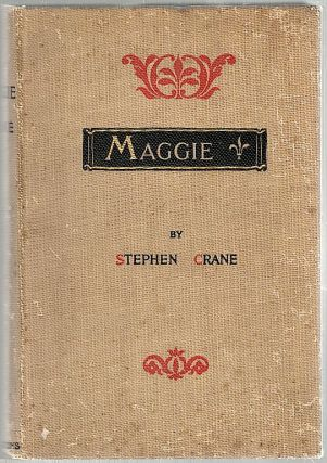 Maggie; A Girl of the Streets. Stephen Crane.
