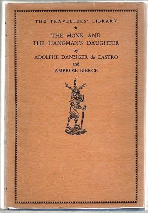 Monk and the Hangman's Daughter. Ambrose Bierce, Adolphe Danziger de Castro