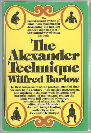Alexander Technique. Wilfred Barlow