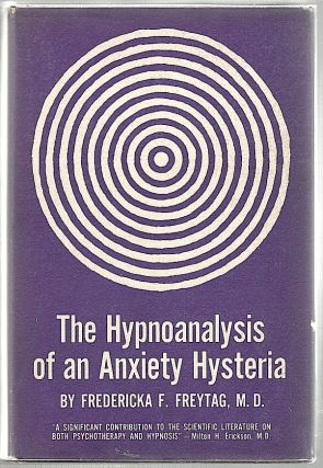 Hypnoanalysis of an Anxiety Hysteria. Dr. Fredericka F. Freytag