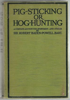 Pig-Sticking or Hog-Hunting; A Complete Account for Sportsmen and Other Persons. Sir Robert...