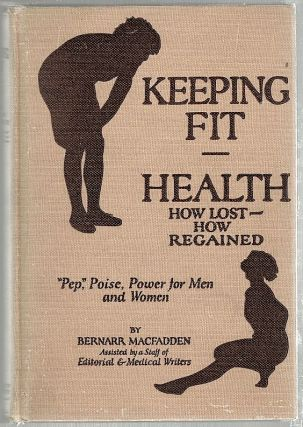 Keeping Fit. Bernarr Macfadden
