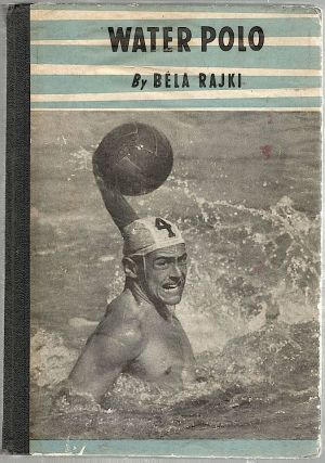Water Polo. Béla Rajki