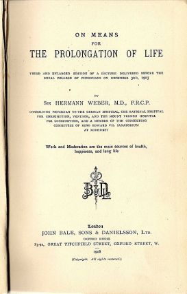 On Means for the Prolongation of Life; Third and Enlarged Edition of a Lecture Delivered Before the Royal College of Physicians on December 3rd, 1903