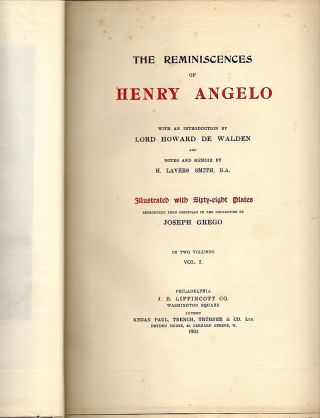 Reminiscences of Henry Angelo; With an Introduction by Lord Howard de Walden and Notes and Memoir by H. Lavers Smith
