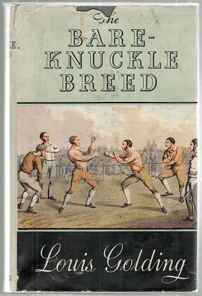 Bare-Knuckle Breed. Louis Golding.