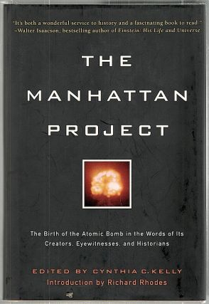 Manhattan Project; The Birth of the Atomic Bomb in the Words of Its Creators, Eyewitnesses, and...