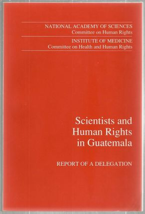 Scientists and Human Rights in Guatemala; Report of a Delegation. Joseph Cassells