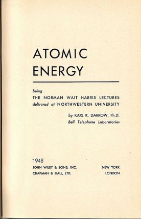 Atomic Energy; Being the Norman Wait Harris Lectures Delivered at Northwestern University