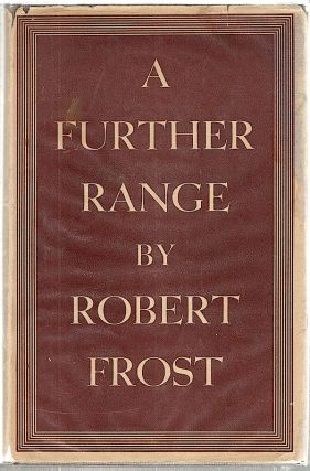 Further Range; Book Six. Robert Frost.