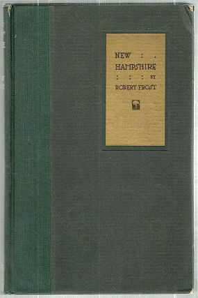 Hew Hampshire; A Poem with Notes and Grace Notes. Robert Frost.