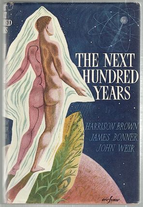 Next Hundred Years. Harrison Brown, James Bonner, John Weir.