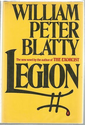 Legion; A Novel. William Peter Blatty.