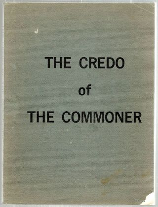 Credo of the Commoner. William Jennings Bryan.