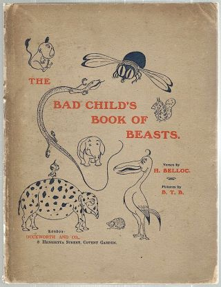 Bad Child's Book of Beasts. Hilaire Belloc