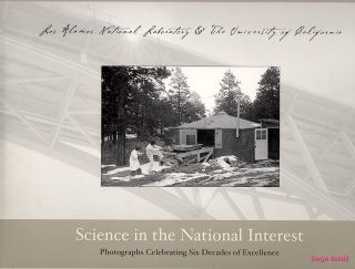 Science in the National Interest; Photographs Celebrating Six Decades of Excellence. Robert C. Dynes