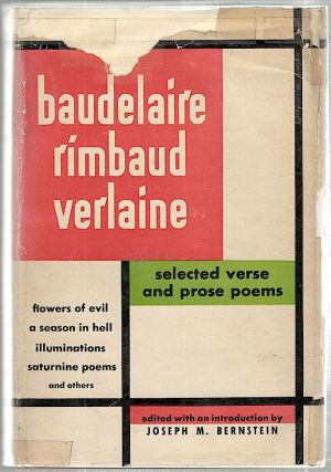 Baudelaire, Rimbaud, Verlaine; Selected Verse and Prose Poems. Joseph M. Bernstein.