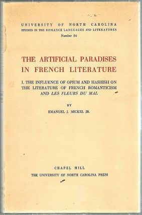 Artificial Paradises in French Literature; I. The Influence of Opium and Hashish on the...