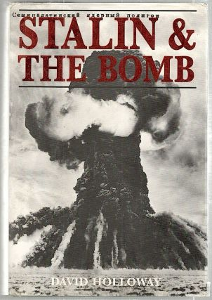 Stalin and the Bomb; The Soviet Union and Atomic Energy, 1939-1956. David Holloway